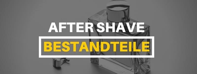 aftershave bestandteile